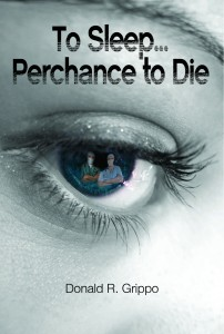To Sleep..Perchance to Die
